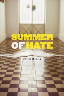 Review: Chris Kraus' Summmer of Hate