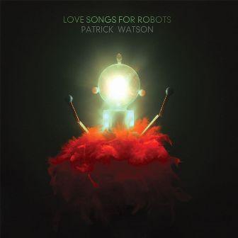 watson_Love_Songs_For_Robots
