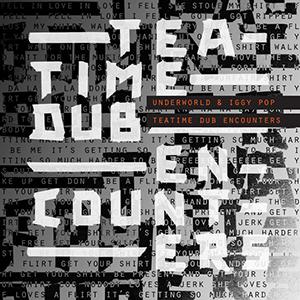 REVIEW: Underworld & Iggy Pop, Teatime Dub Encounters