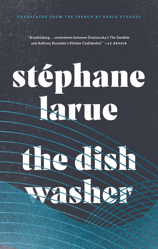 Stéphane Larue The Dishwasher Montreal